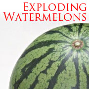 Exploding Watermelons