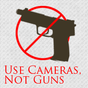 Use Cameras, Not Guns