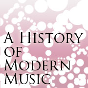 A History of Modern Music